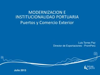 MODERNIZACION E INSTITUCIONALIDAD PORTUARIA Puertos  y Comercio Exterior