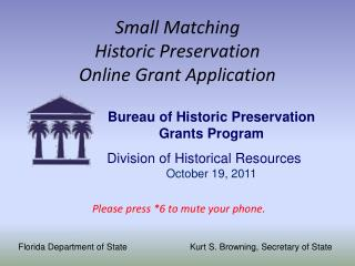 Small Matching  Historic Preservation  Online Grant Application