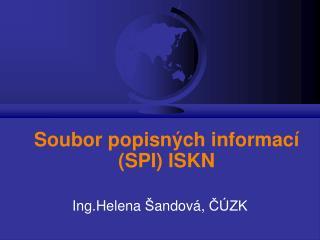Soubor popisných informací (SPI) ISKN