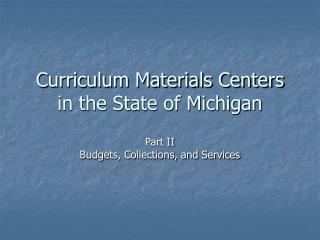 Curriculum Materials Centers in the State of Michigan