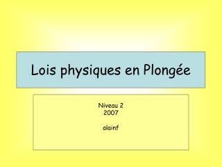 Lois physiques en Plong e