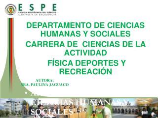 DEPARTAMENTO DE CIENCIAS HUMANAS Y SOCIALES CARRERA DE LICENCIATURA EN CIENCIAS DE LA ACTIVIDAD