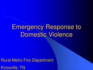 Emergency Response to Domestic Violence