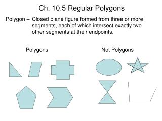 Ch. 10.5 Regular Polygons