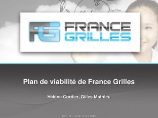 Plan de viabilité de France Grilles Hélène Cordier, Gilles Mathieu