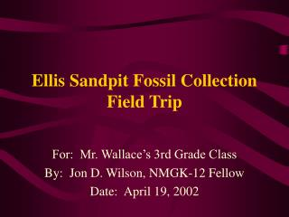 Ellis Sandpit Fossil Collection Field Trip