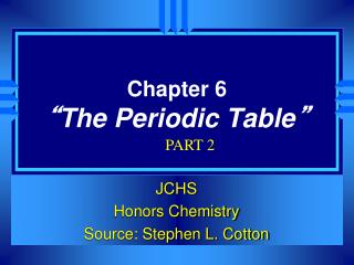 "Chapter 6 "" The Periodic Table """