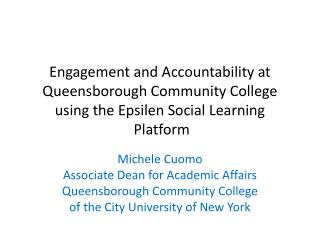 Michele Cuomo Associate Dean for Academic Affairs Queensborough  Community College