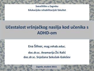 Učestalost  vršnjačkog nasilja kod učenika s ADHD-om
