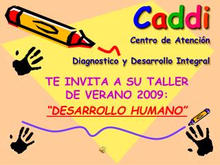 C a d d i Centro de Atención  Diagnostico y Desarrollo Integral