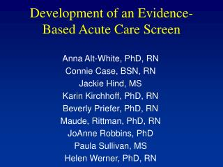 Development of an Evidence- Based Acute Care Screen