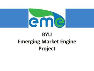 BYU Emerging Market Engine Project