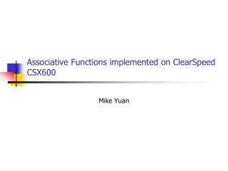 Associative Functions implemented on ClearSpeed CSX600