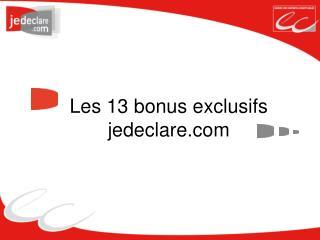 Les 13 bonus exclusifs jedeclare