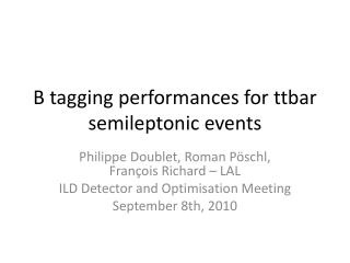 B  tagging  performances for  ttbar semileptonic events