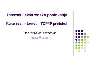 Internet i elektronsko poslovanje Kako radi Internet  � TCP /IP protokoli