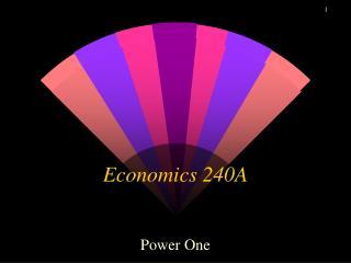 Economics 240A