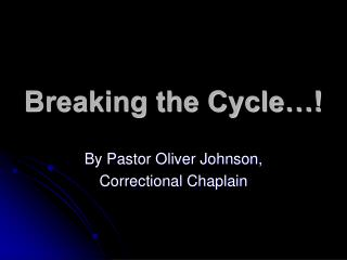Breaking the Cycle…!