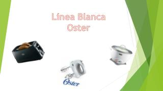 L�nea Blanca  Oster