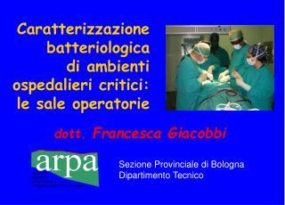 Caratterizzazione batteriologica di ambienti ospedalieri critici: le sale operatorie