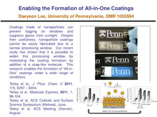 Enabling the Formation of All-in-One Coatings Daeyeon Lee, University of Pennsylvania, DMR 1055594