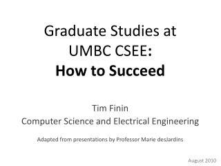 Graduate Studies  at UMBC CSEE : How  to Succeed