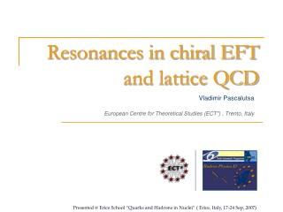 Resonances in chiral EFT and lattice QCD