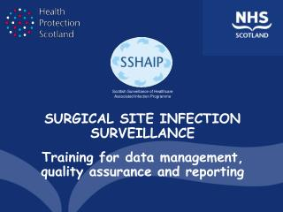 SURGICAL SITE INFECTION SURVEILLANCE Training for data management, quality assurance and reporting