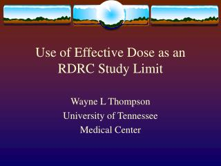 Use of Effective Dose as an RDRC Study Limit