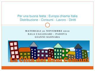 Per una buona festa : Europa chiama Italia  Distribuzione - Consumi - Lavoro - Diritti