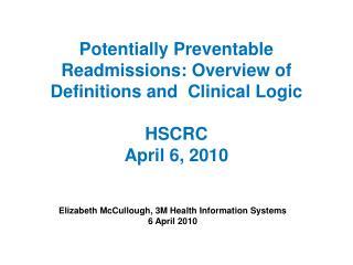 Elizabeth McCullough, 3M Health Information Systems  6 April 2010