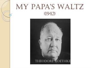 My Papa's Waltz (1942)