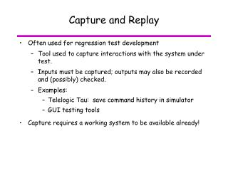 Capture and Replay