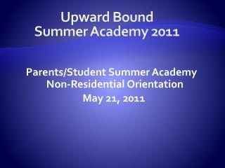 Upward Bound  Summer Academy 2011