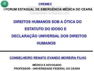 CONSELHEIRO RENATO EVANDO MOREIRA FILHO