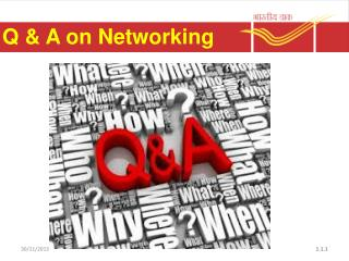 Q & A on Networking
