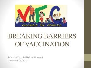 BREAKING BARRIERS OF VACCINATION