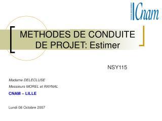 METHODES DE CONDUITE DE PROJET: Estimer