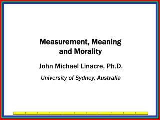 John Michael Linacre, Ph.D. University of Sydney, Australia