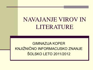 NAVAJANJE VIROV IN LITERATURE