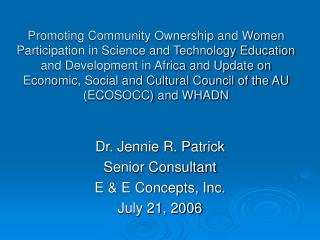Dr. Jennie R. Patrick Senior Consultant E & E Concepts, Inc. July 21, 2006