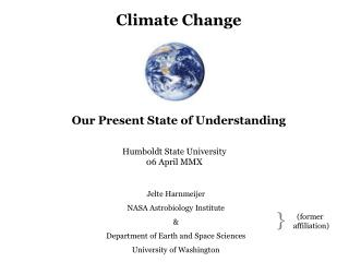 Climate Change Our Present State of Understanding