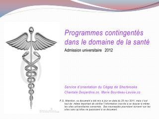 Programmes contingentés dans le domaine de la santé Admission universitaire   2012