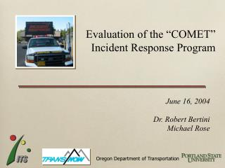 "Evaluation of the ""COMET""  Incident Response Program"