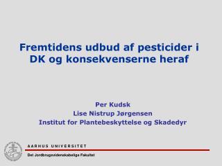 Fremtidens udbud af pesticider i DK og konsekvenserne heraf