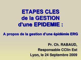 ETAPES CLES  de la GESTION  dune EPIDEMIE :   A propos de la gestion d une  pid mie ERG