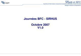 Journ es BFC - SIRHUS  Octobre 2007 V1.0
