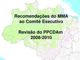 Recomenda��es do MMA ao Comit� Executivo Revis�o do PPCDAm   2008-2010