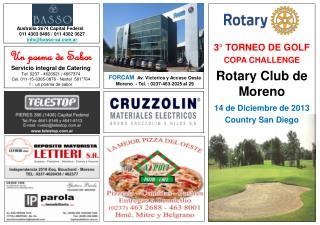 3° TORNEO DE GOLF COPA CHALLENGE Rotary Club de Moreno 14 de Diciembre de 2013 Country San Diego