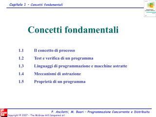 1.1Il concetto di processo 1.2Test e verifica di un programma